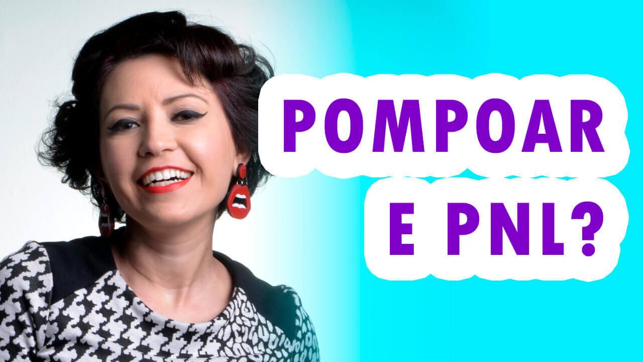 Pompoar e PNL